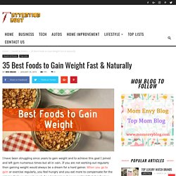 35 Best Foods to Gain Weight Fast & Naturally