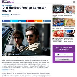 10 of the Best Foreign Gangster Movies