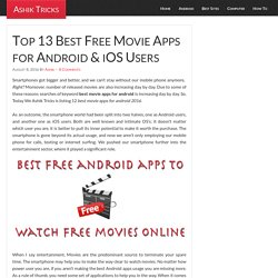 Top 13 Best Free Movie Apps for Android & iOS Users (New Apps)
