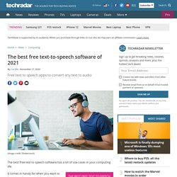The best free text-to-speech software of 2021