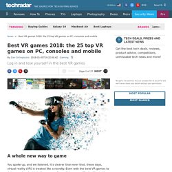 Best VR games 2018: the 25 top VR games on PC, consoles and mobile