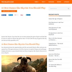10 Best Games like Skyrim You Should Play
