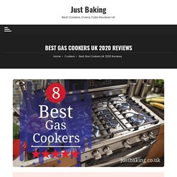 Best Gas Cookers UK 2020 Reviews