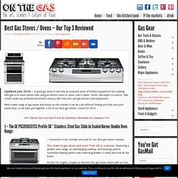 Best Gas Stoves / Ovens – Our Top 3 Reviewed