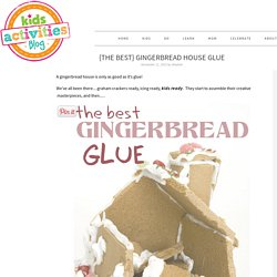 {The BEST} Gingerbread House Glue