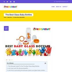 The Best Glass Baby Bottles