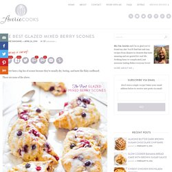 The Best Glazed Mixed Berry Scones