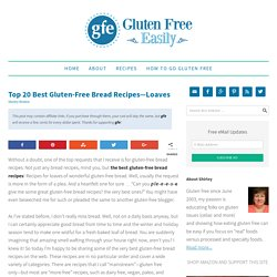 Top 20 Gluten-Free Bread Recipes ... Yes, Really!