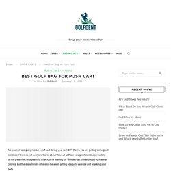 Best Golf Bag for Push Cart - Golfdent