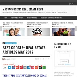 Great Google+ Real Estate Articles From May 2017