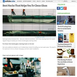 Best Hacks That Helps You To Clean Glass
