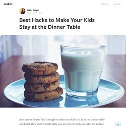 Best Hacks to Make Your Kids Stay at the Dinner Table