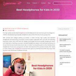 Best Headphones for Kids In 2020