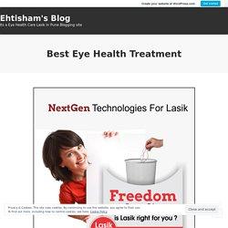 Best Eye Health Treatment – Ehtisham's Blog