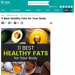 11 Best Healthy Fats for Your Body