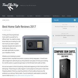 Best Home Safe Reviews 2017 - TossTheKey