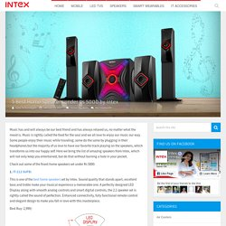 5 Best Home Speakers under Rs 5000 by Intex
