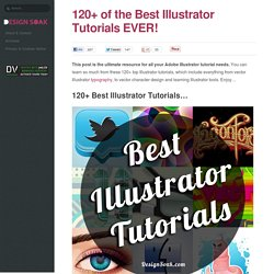 120+ of the Best Illustrator Tutorials EVER.