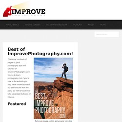 Best of ImprovePhotography.com! - improvephotography.com