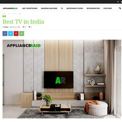 Best TV in INDIA for your home -Applianceraid.com