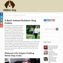Best Indoor Dog Crates
