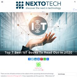 Top 7 Best Internet of Things (IoT) Books To Read Out In 2020