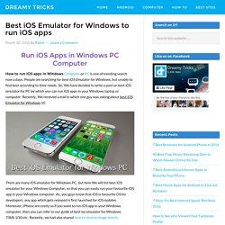 Best iOS Emulator for Windows 7/8/8.1/10 to run iOS apps