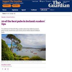 20 of the best pubs in Ireland: readers' tips