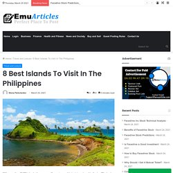 8 Best Islands To Visit In The Philippines