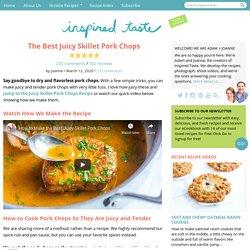 The Best Juicy Skillet Pork Chops