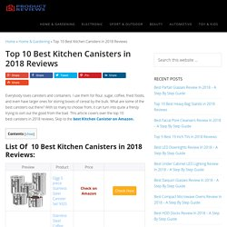 Top 10 Best Kitchen Canisters in 2018 Reviews (June. 2018)