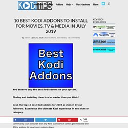 The 10 Best Kodi Addons to Install For July 2019