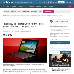 The best 2-in-1 laptop 2020: find the best convertible laptop for your needs