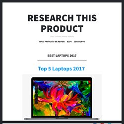 Best Laptops 2017 – Research This Product