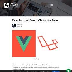 Choose the Best Laravel Vue.js Team in Asia