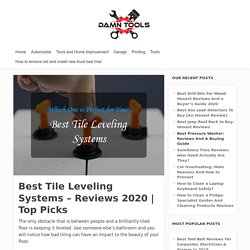 Best Tile Leveling Systems – Reviews 2020