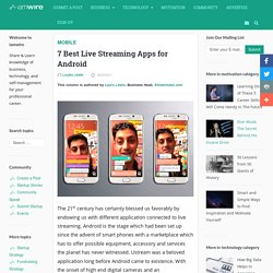 7 Best Live Streaming Apps for Android