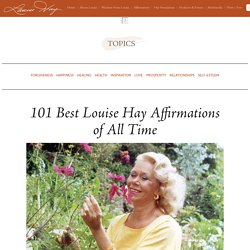 101 Best Louise Hay Affirmations of All Time