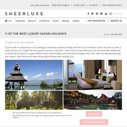 11 Of the Best Luxury Safari Holidays