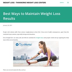 Best Ways to Maintain Weight Loss Results