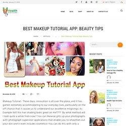 Top 5 makeup tutorial apps BEST MAKEUP TUTORIAL APP: BEAUTY TIPS USING HEALTHY TIPS