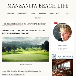 The Best Manzanita Golf Course (And More!) – Manzanita Beach Life
