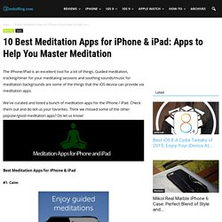 10 Best Meditation Apps for iPhone & iPad: Apps to Help You Master Meditation