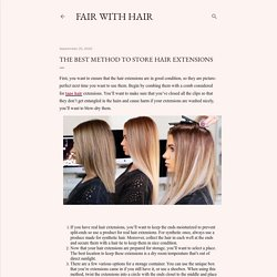 The Best Method To Store Hair Extensions