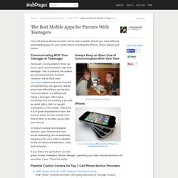 The Best Mobile Apps for Parents to Monitor Teenagers; my use With iPhone, Droid, and Other Phones