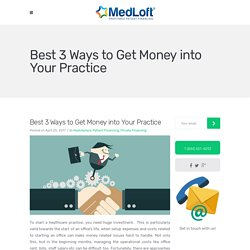 Best 3 Ways to Get Money into Your Practice - MedLoft