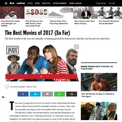 10 Best Movies of 2017 (So Far) - Best New Movies to Watch in 2017
