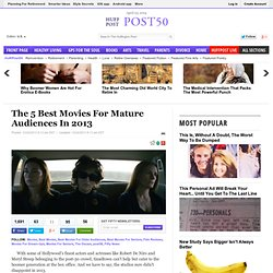 The 5 Best Movies For Mature Audiences In 2013