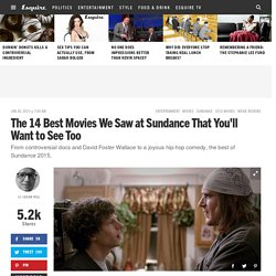Best Movies Sundance 2015 - Sundance 2015 Recap