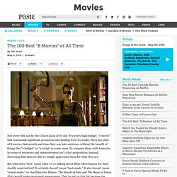 """The 100 Best """"B Movies"""" of All Time"""